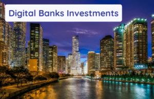 digital banks investments