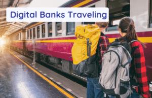 digital banks traveling