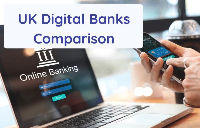 uk digital banks comparison