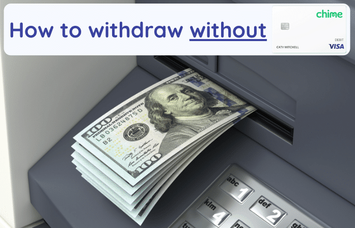how to withdraw money from chime without my card