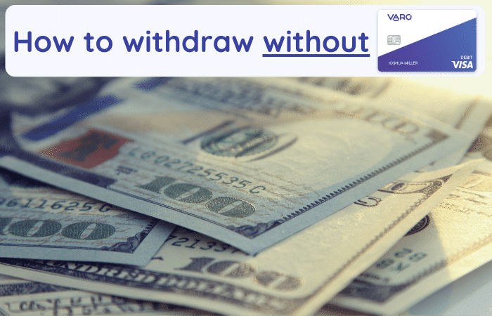 how to withdraw varo without card