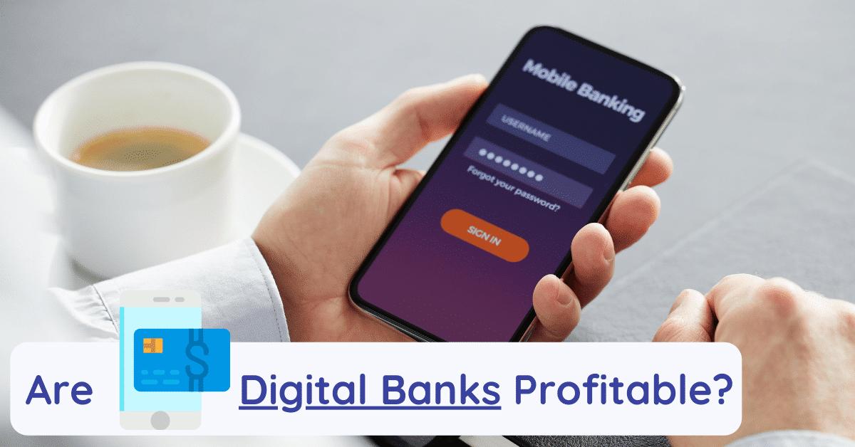 are digital banks profitable