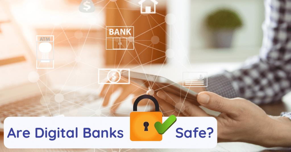 are digital banks safe