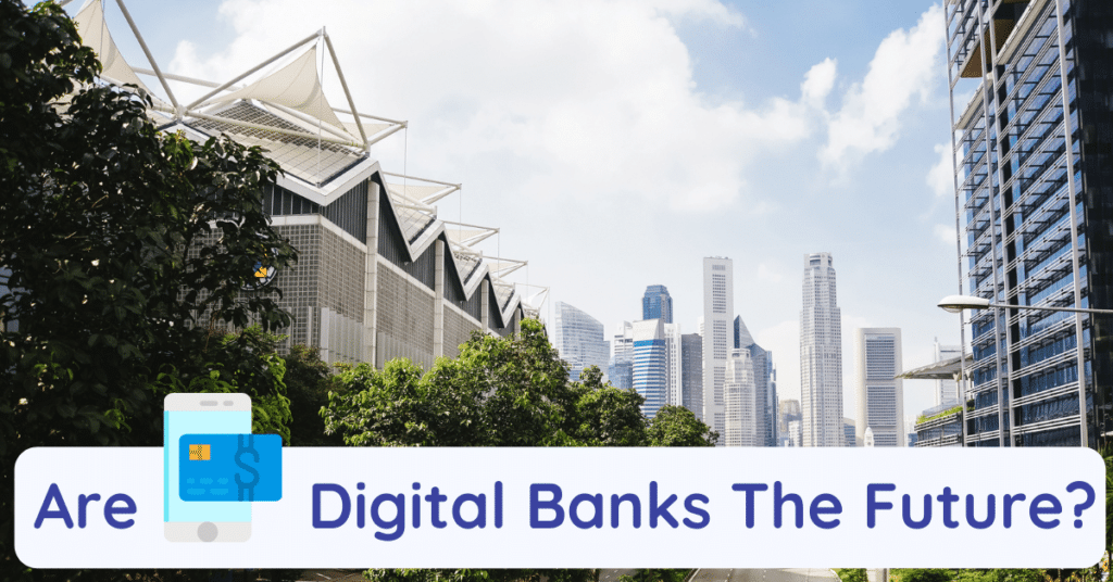 are digital banks the future