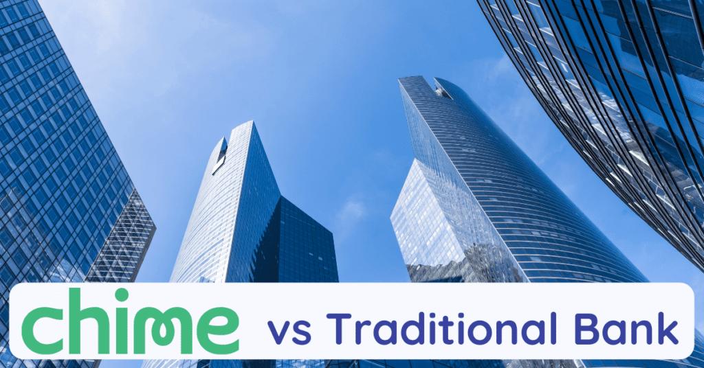 chime vs traditional bank