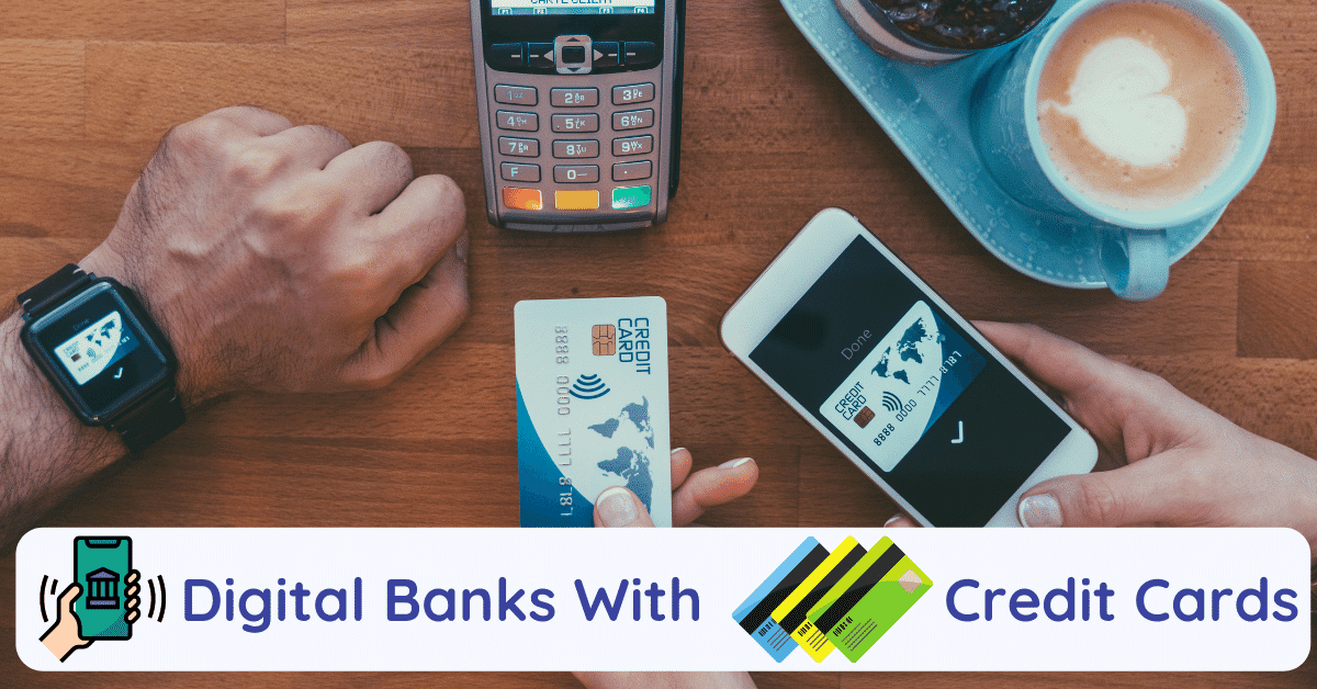 digital banks with credit cards
