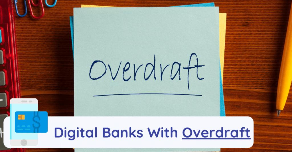 digital banks with overdraft