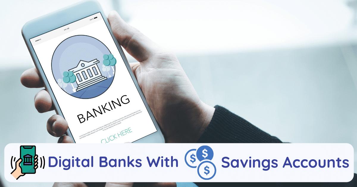 digital banks with savings accounts