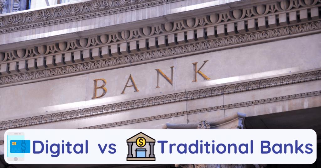 digital banks vs traditional banks
