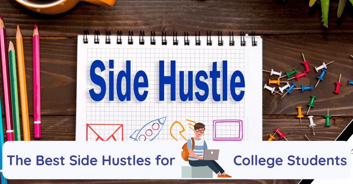 best side hustles for college students