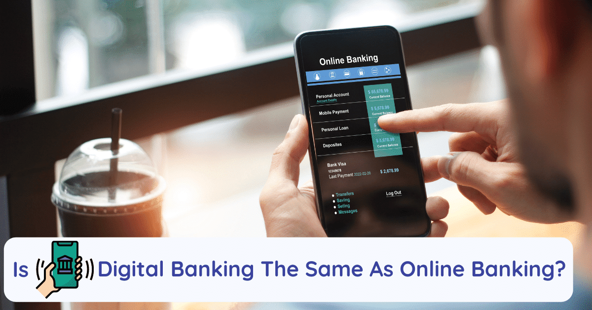 is digital banking the same as online banking