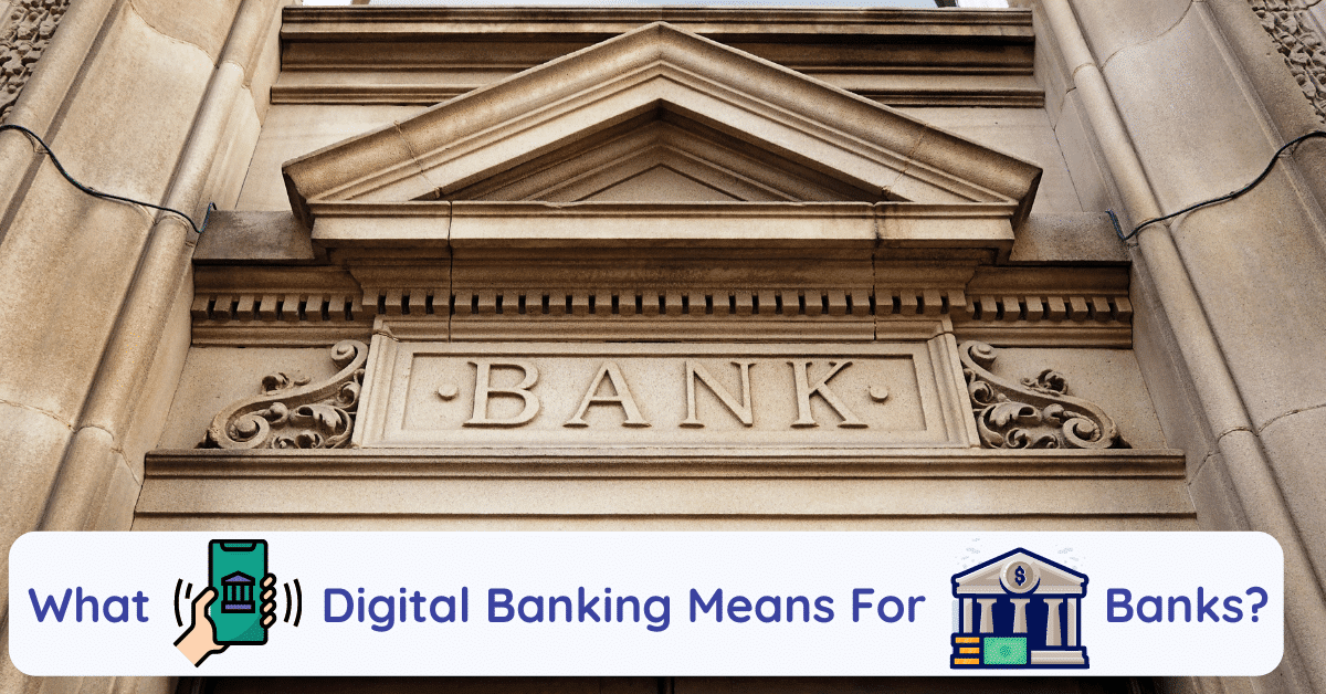 what digital banking means for banks