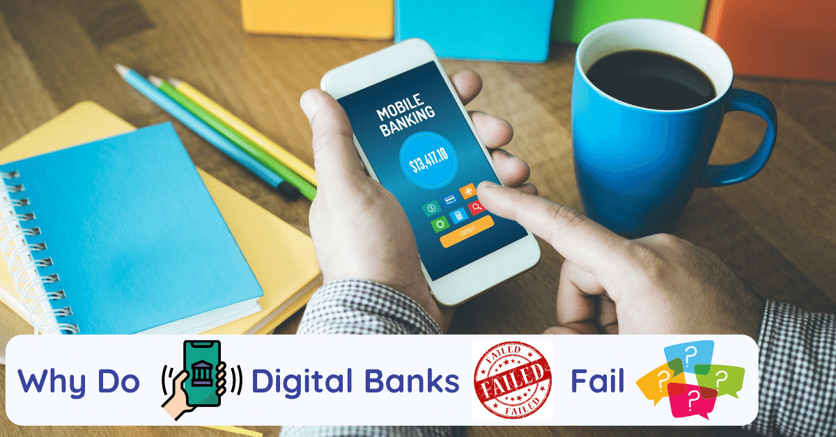 why do digital banks fail